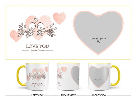 Love Your Forever & Ever Design On Dual Tone Yellow Mug