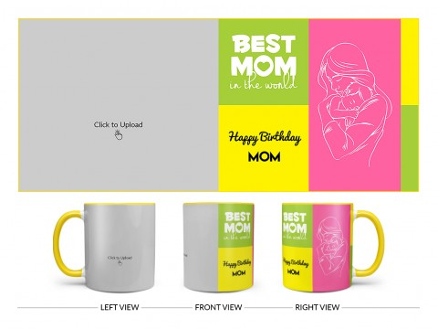 Best Mom In The World Large Pic Upload Design On Dual Tone Yellow Mug