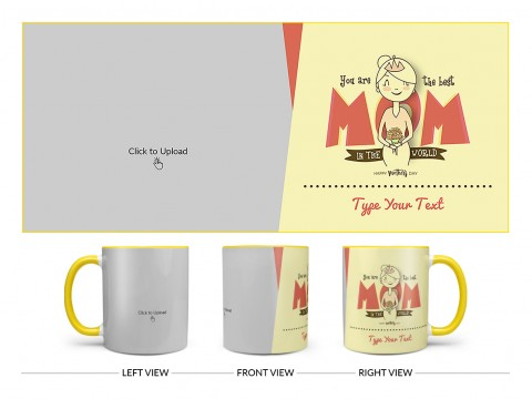 Your Are The Best Mom In The World Happy Mother's Day Design On Dual Tone Yellow Mug