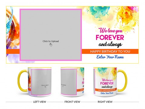 We Love You Forever And Always Happy Birthday To My Child Design On Dual Tone Yellow Mug