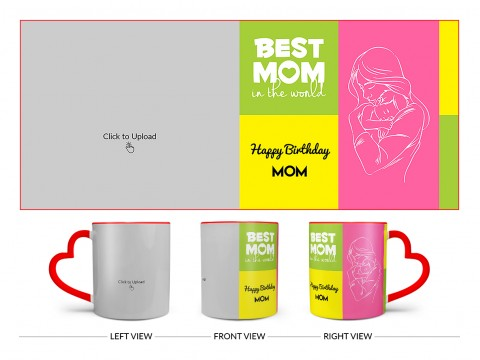Best Mom In The World Large Pic Upload Design On Love Handle Dual Tone Red Mug