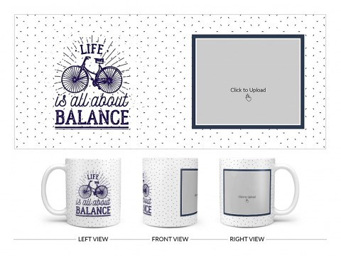 Life Is All About Balance Quote Design On Plain white Mug