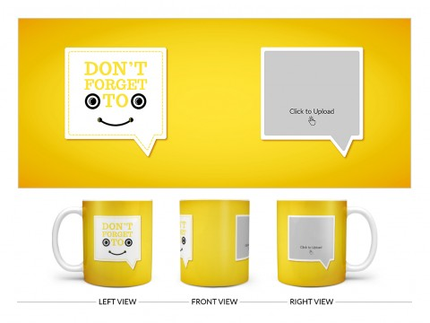 Don't Forget To Smile Quote Design On Plain white Mug