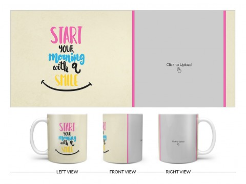 Start Your Morning With A Smile Quote Design On Plain white Mug