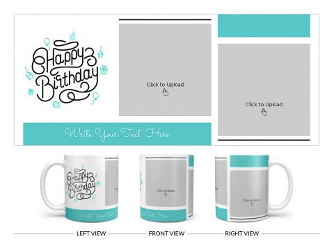 Boy Friend Birthday 2 Pic Upload Design On Plain white Mug