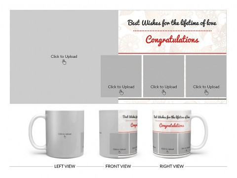 Best Wishes For The Lifetime Of Love With 1 Big & 3 Small Pic Upload Design On Plain white Mug