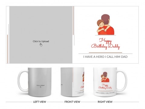 I Have A Hero I Call Him Dad Happy Birthday Daddy Design On Plain white Mug