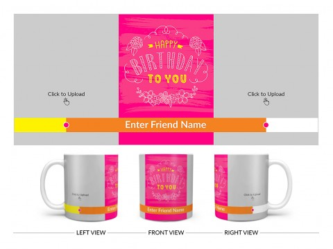 Happy Birthday To You With 2 Pic Upload Design On Plain white Mug