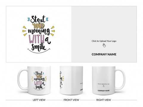 Company Mug Start Your Morning With A Smile Quote Design On Plain white Mug