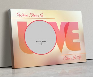 Photo Canvas Frames 17x12 - Where There Is love There Is Life Design