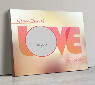Photo Canvas Frames 20x17 - Where There Is love There Is Life Design